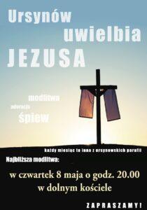 Ursynów uwielbia Jezusa! Czwartkowy Wieczór Chwały (8 maja)